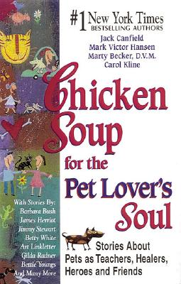 Chicken Soup for the Pet Lover's Soul - Canfield, Jack, and Hansen, Mark Victor, and Becker, Marty, D.V.M