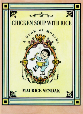 Chicken Soup with Rice: A Book of Months - Sendak, Maurice