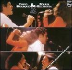 Chico Buarque & Maria Bethania Ao Vivo