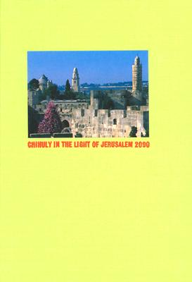 Chihuly in the Light of Jerusalem 2000 - Warmus, William (Commentaries by)