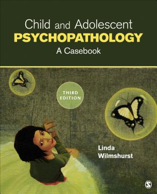 Child and Adolescent Psychopathology: A Casebook - Wilmshurst, Linda, Dr.
