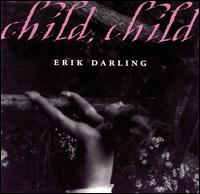 Child, Child - Erik Darling