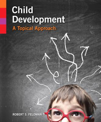 Child Development: A Topical Approach - Feldman, Robert S