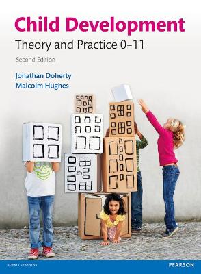 Child Development: Theory and Practice 0-11 - Doherty, Jonathan, and Hughes, Malcolm
