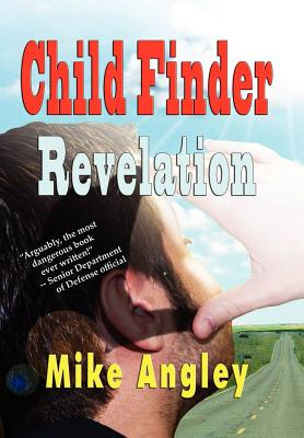 Child Finder Revelation - Angley, Mike