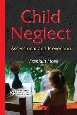 Child Neglect: Assessment & Prevention - Moss, Franklin (Editor)