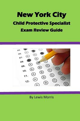 Child Protective Specialist Exam Review Guide - Morris, Lewis, Sir