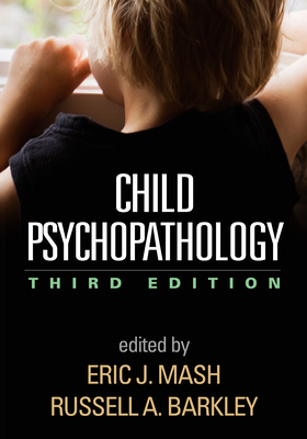 Child Psychopathology - Mash, Eric J, PhD (Editor), and Barkley, Russell A, PhD, Abpp (Editor)