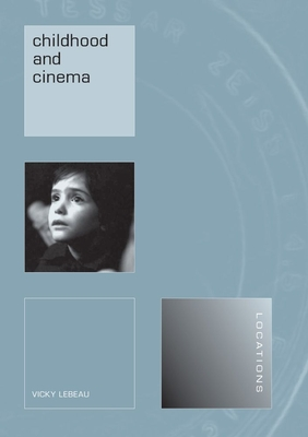 Childhood and Cinema - LeBeau, Vicky, Professor
