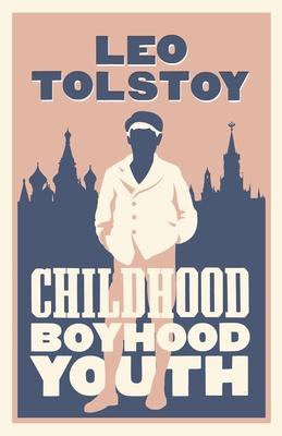 Childhood, Boyhood, Youth: New Translation - Tolstoy, Leo, and O'Brien, Dora (Translated by)