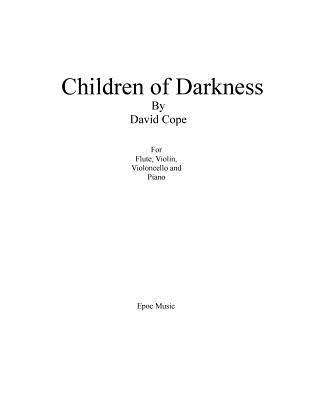 Children of Darkness: For Flute, Violin, Cello, and Piano - Cope, David