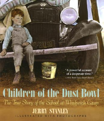 Children of the Dust Bowl: The True Story of the School at Weedpatch Camp - Stanley, Jerry