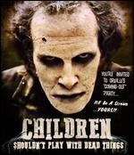 Children Shouldn't Play with Dead Things [Blu-ray]