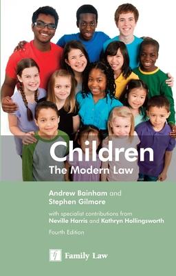Children: The Modern Law - Gilmore, Stephen (Editor), and Bainham, Andrew (Editor)