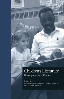 Children's Literature: Developing Good Readers - Nuba, Hannah (Editor), and Searson, Michael (Editor), and Sheiman, Deborah Lovitky (Editor)