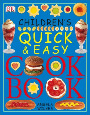 Children's Quick and Easy Cookbook - Wilkes, Angela