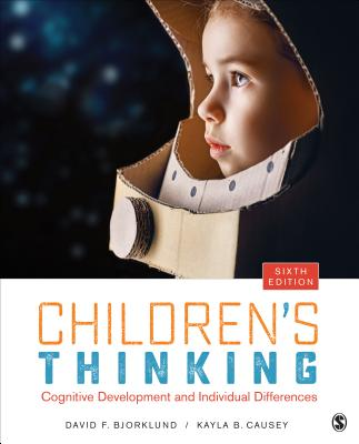 Children's Thinking: Cognitive Development and Individual Differences - Bjorklund, David F, and Causey, Kayla B, Ms.