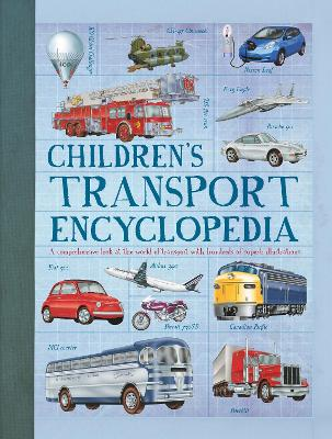 Children'S Transport Encyclopedia: A Comprehensive Look at the World of Transport with Hundreds of Superb Illustrations - Wilkinson, Philip, and Green, Oliver, and Graham, Ian