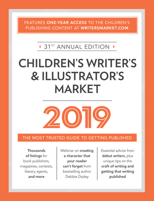 Children's Writer's & Illustrator's Market 2019: The Most Trusted Guide to Getting Published - Brewer, Robert Lee (Editor)
