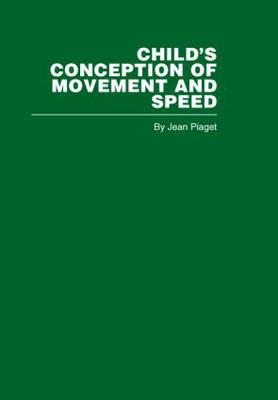 Child's Conception of Movement and Speed - Piaget, Jean