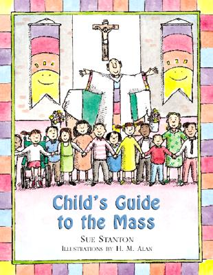 Child's Guide to the Mass - Stanton, Sue