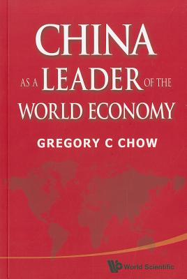 China as a Leader of the World Economy - Chow, Gregory C