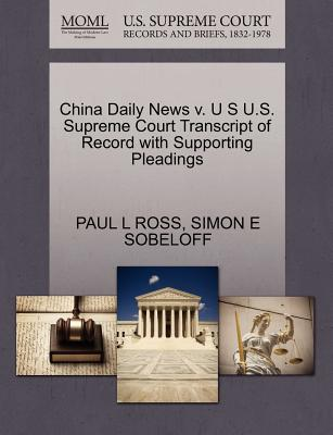 China Daily News V. U S U.S. Supreme Court Transcript of Record with Supporting Pleadings - Ross, Paul L, and Sobeloff, Simon E