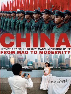 China: From Mao to Modernity - Bruno, Barbey, and Barbey, Bruno (Photographer), and Fenby, Jonathan (Foreword by)