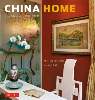 China Home: Inspirational Design Ideas - Freeman, Michael