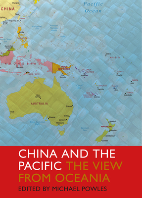 China in the Pacific: the View from Oceania - Powles, Michael (Editor)