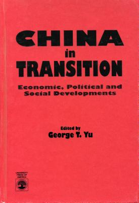 China in Transition: Political and Social Developments - Yu, George T