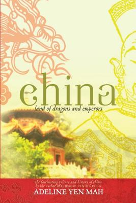 China: Land of Dragons and Emperors - Mah, Adeline Yen