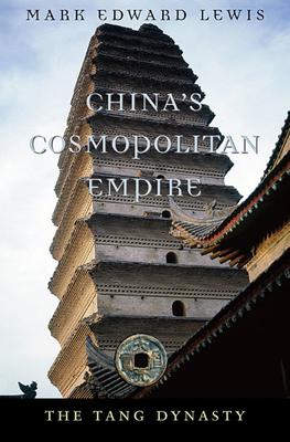 China's Cosmopolitan Empire: The Tang Dynasty - Lewis, Mark Edward, and Brook, Timothy (General editor)