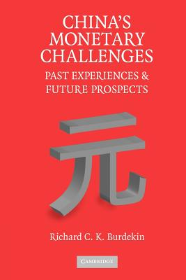 China's Monetary Challenges: Past Experiences and Future Prospects - Burdekin, Richard C. K.