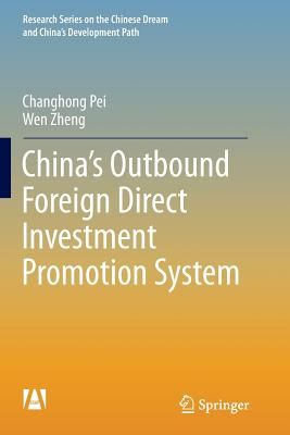 China's Outbound Foreign Direct Investment Promotion System - Pei, Changhong, and Zheng, Wen