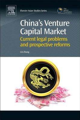 China's Venture Capital Market: Current Legal Problems and Prospective Reforms - Zhang, Lin