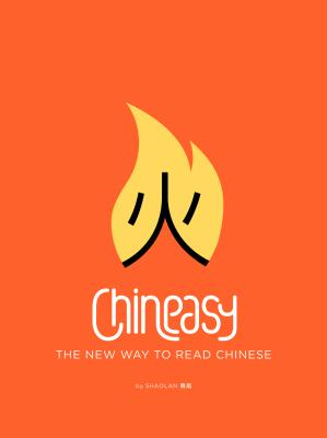 Chineasy: The New Way to Read Chinese - Hsueh, Shaolan