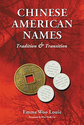 Chinese American Names: Tradition and Transition - Louie, Emma Woo