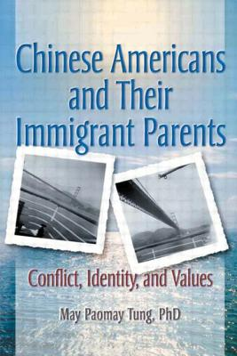Chinese Americans and Their Immigrant Parents - Tung, May Paomay
