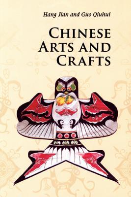 Chinese Arts and Crafts - Hang, Jian, and Guo, Qiuhui