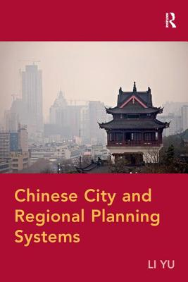 Chinese City and Regional Planning Systems - Yu, Li