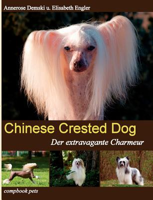 Chinese Crested Dog - Demski, Annerose, and Engler, Elisabeth