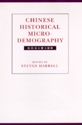 Chinese Historical Microdemography - Harrell, Stevan (Editor)