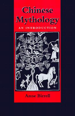 Chinese Mythology: An Introduction - Birrell, Anne M, Professor