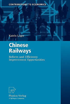 Chinese Railways: Reform and Efficiency Improvement Opportunities - Luger, Katrin