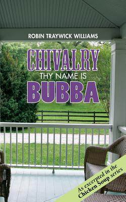 Chivalry - Thy Name Is Bubba - Traywick Williams, Robin