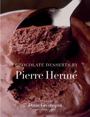 Chocolate Desserts by Pierre Herme - Greenspan, Dorie, and Herme, Pierre, and Bloch-Laine, Jean-Louis (Photographer)