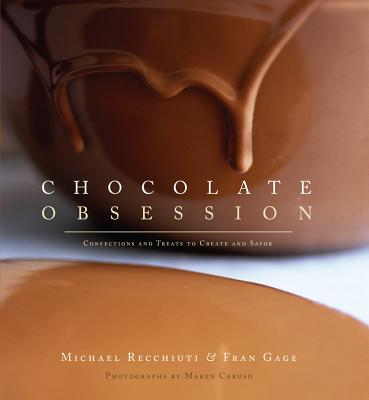 Chocolate Obsession: Confections and Treats to Create and Savor -
