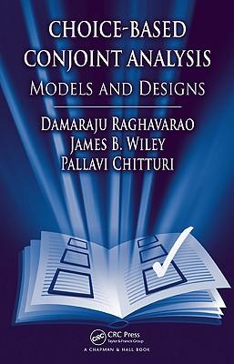 Choice-Based Conjoint Analysis: Models and Designs - Raghavarao Dama