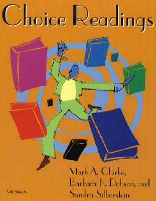 Choice Readings - Clarke, Mark A, and Dobson, Barbara K, and Silberstein, Sandra
